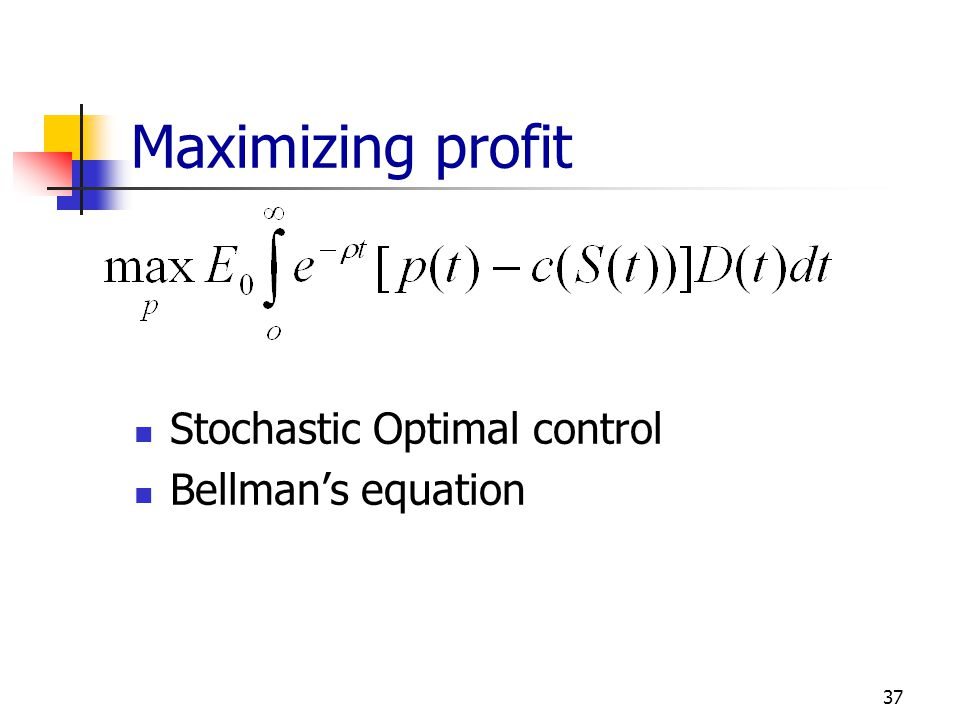 Maximizing profit Stochastic Optimal control Bellman's equation