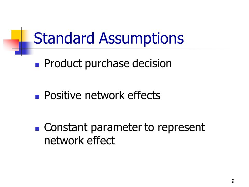 Standard Assumptions Product purchase decision