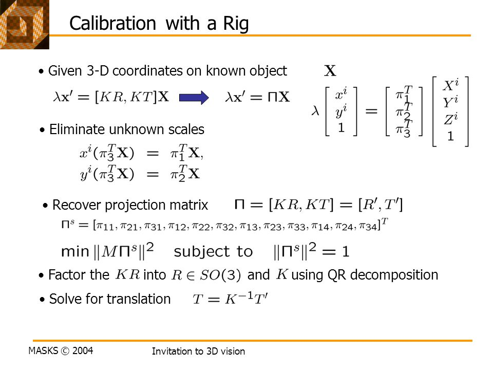 Calibration with a Rig Given 3-D coordinates on known object