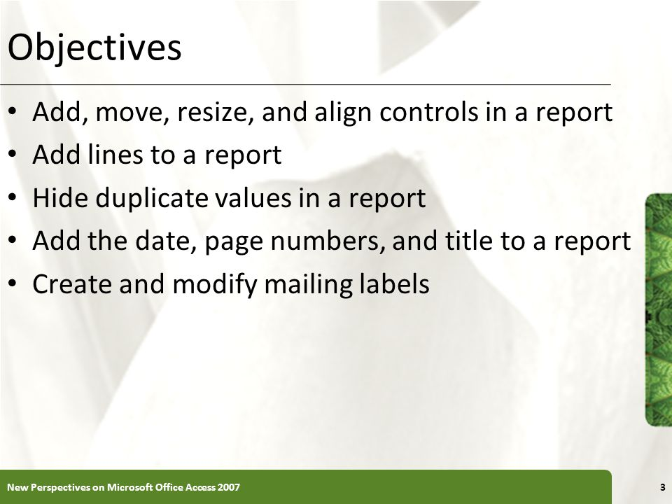 Objectives Add, move, resize, and align controls in a report