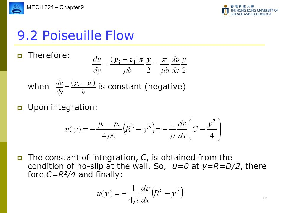 9.2 Poiseuille Flow Therefore: when is constant (negative)