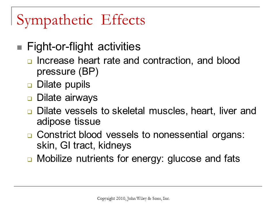 Sympathetic Effects Fight-or-flight activities