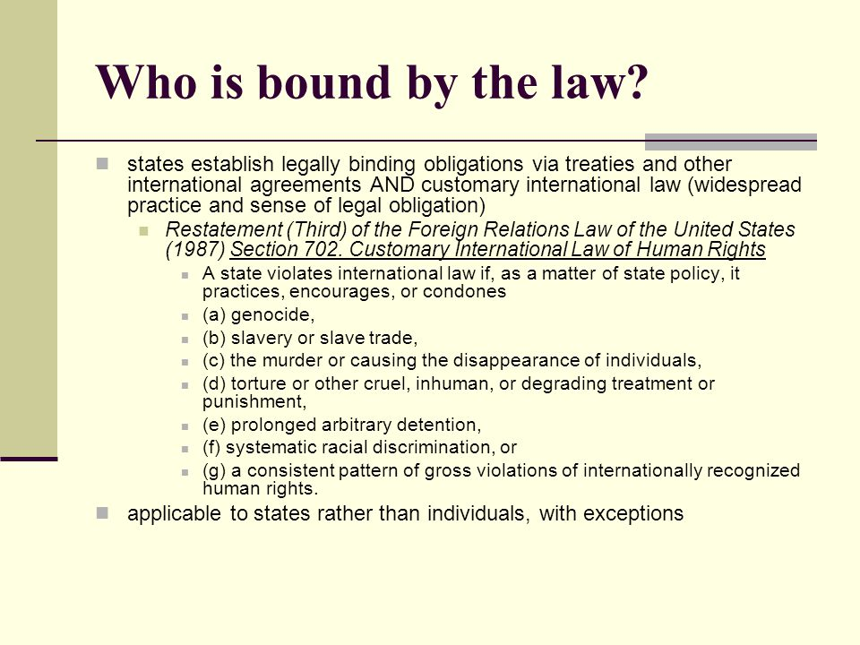 Who is bound by the law