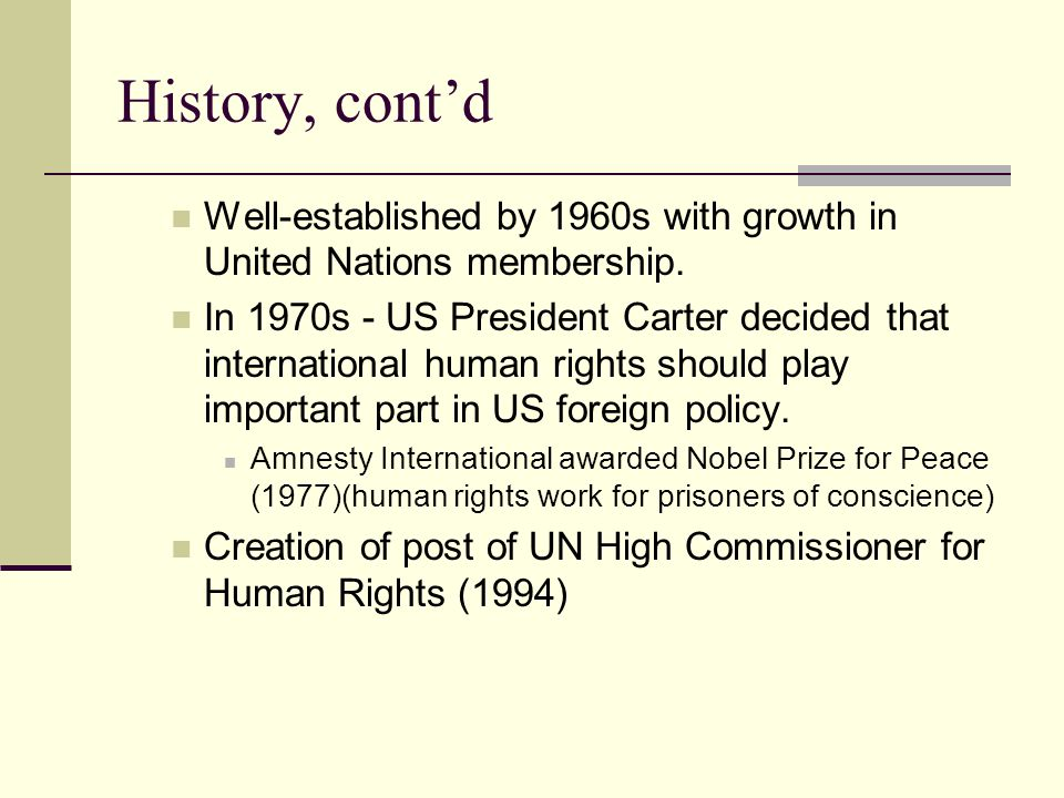 History, cont'd Well-established by 1960s with growth in United Nations membership.