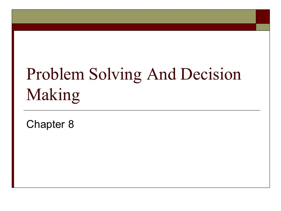 solving problems and making decisions essay The decision making model of child guidance helps make decisions that help efficiently deal with the various issues affecting children it helps develop proper, logical and clear solutions this model calls for one to make proper observations of children, which helps develop ideas and solutions to solve the problem they might face (marion, 2010.