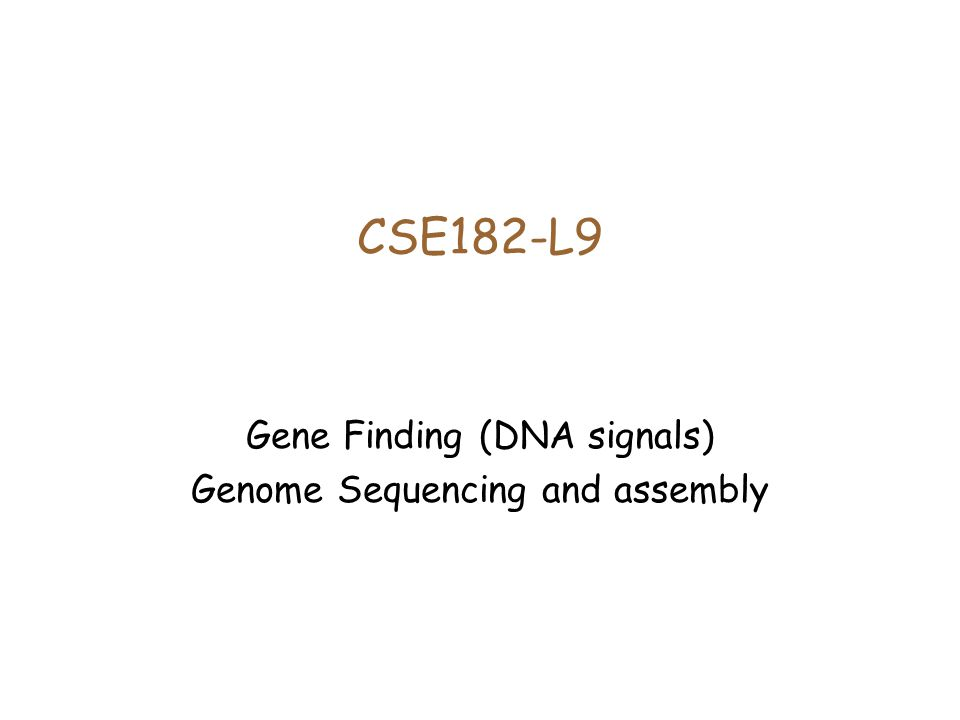 Gene Finding (DNA signals) Genome Sequencing and assembly