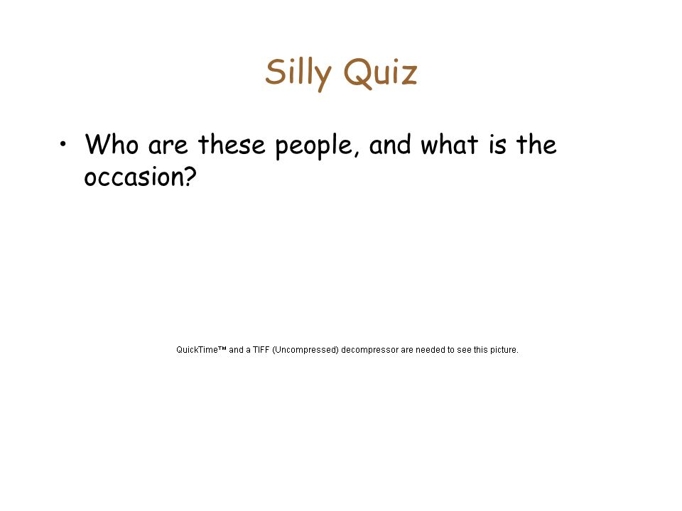 Silly Quiz Who are these people, and what is the occasion