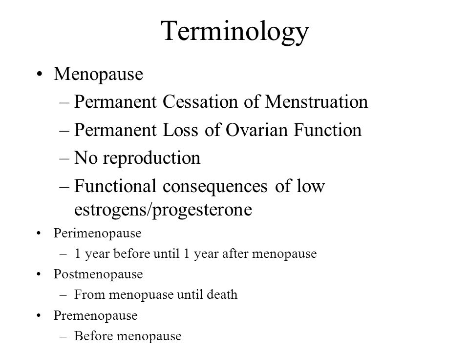Terminology Menopause Permanent Cessation of Menstruation