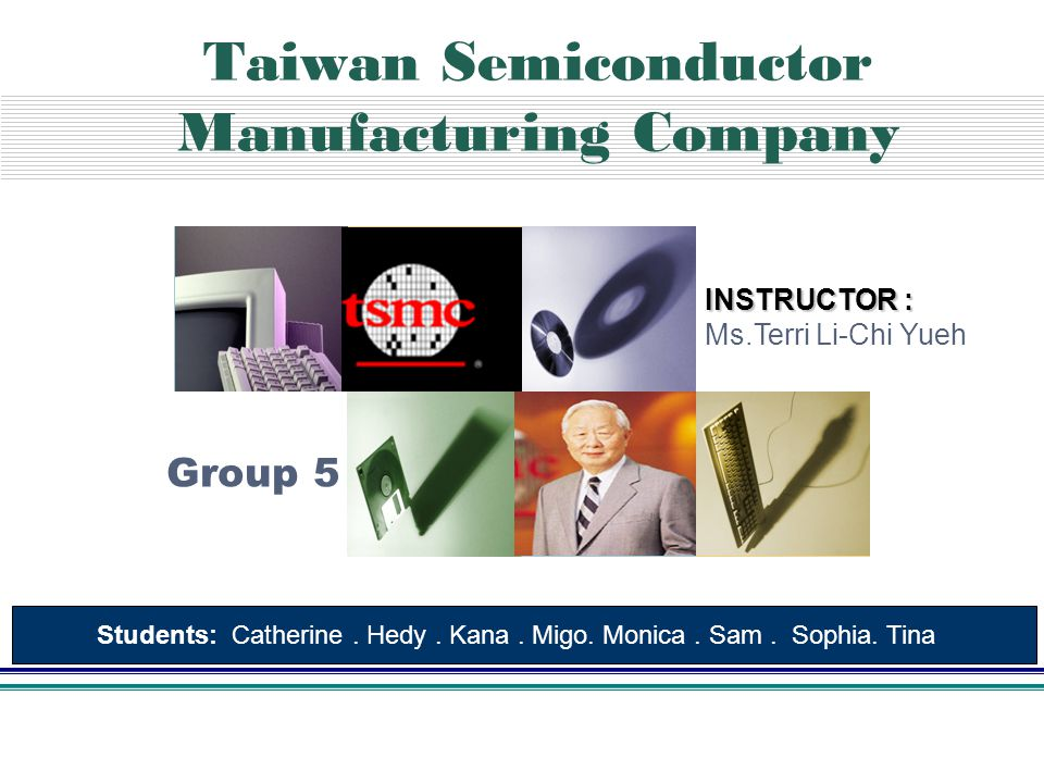 taiwan semiconductor manufacturing company Taiwan semiconductor is a global manufacturer of discrete semiconductor devices.