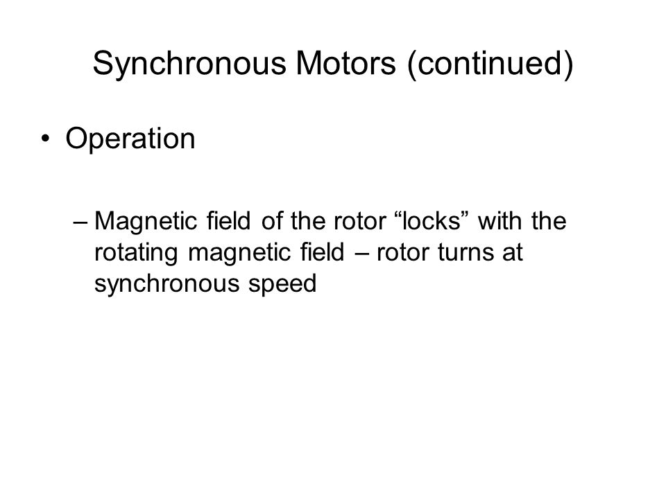 Synchronous Motors (continued)