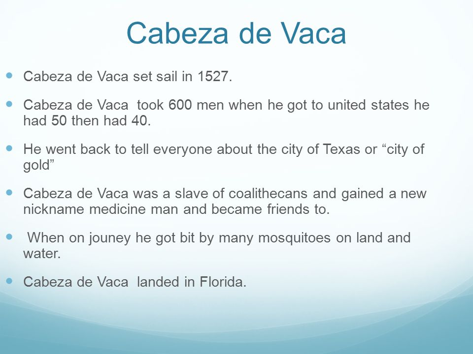 a biography of cabeza de vaca a spanish explorer In 1528 spanish explorer alvar nuñez cabeza de vaca was one of the first europeans to set foot on the soil of present day texas are you related to him.