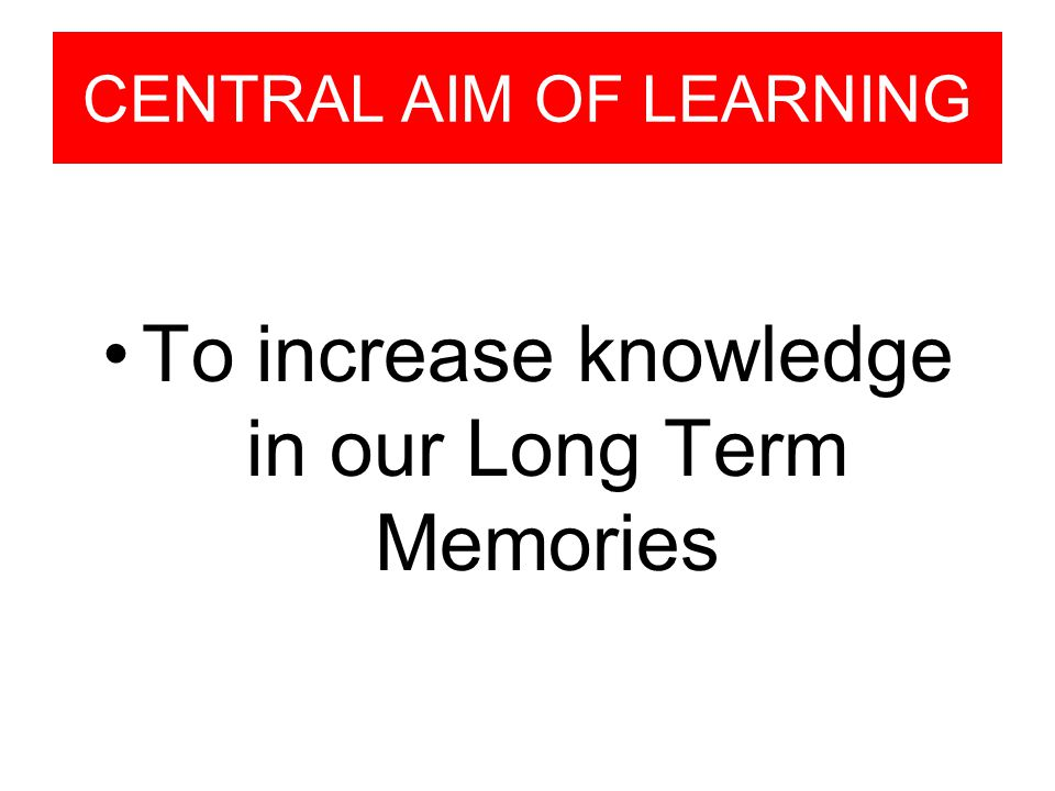 CENTRAL AIM OF LEARNING