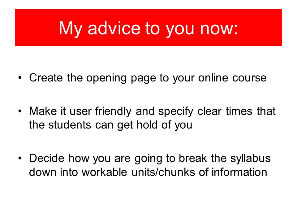 My advice to you now: Create the opening page to your online course
