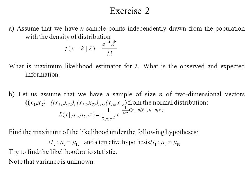 Exercise 2 a) Assume that we have n sample points independently drawn from the population with the density of distribution.
