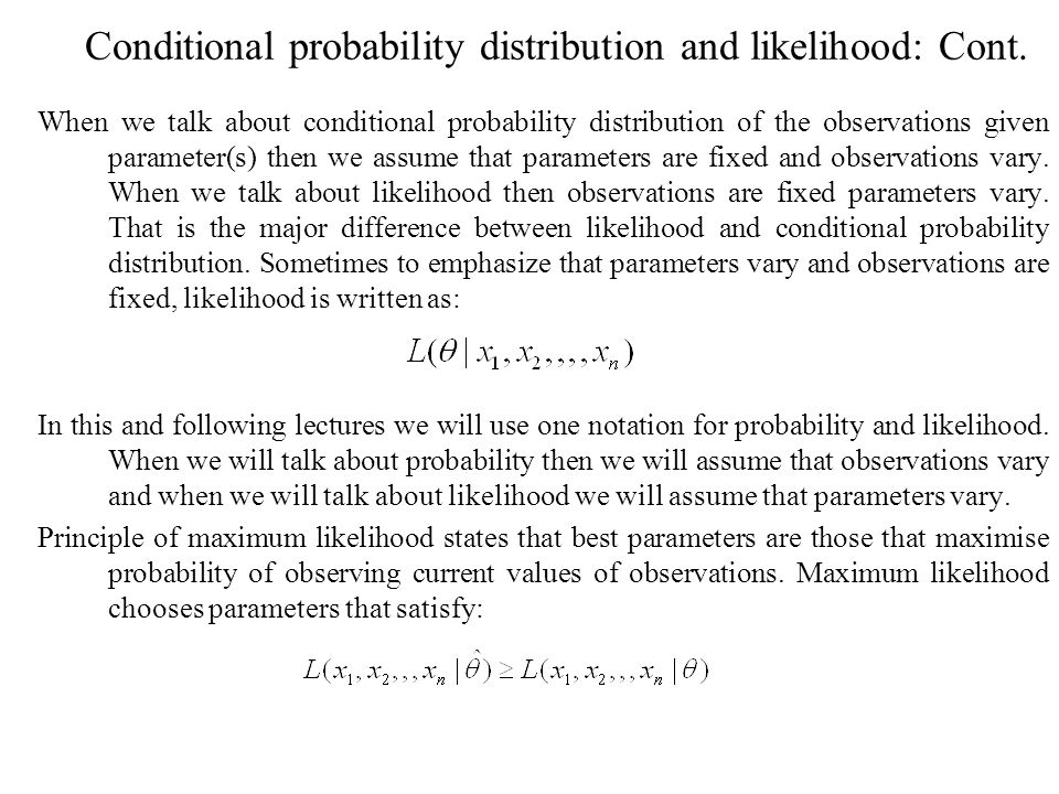 Conditional probability distribution and likelihood: Cont.