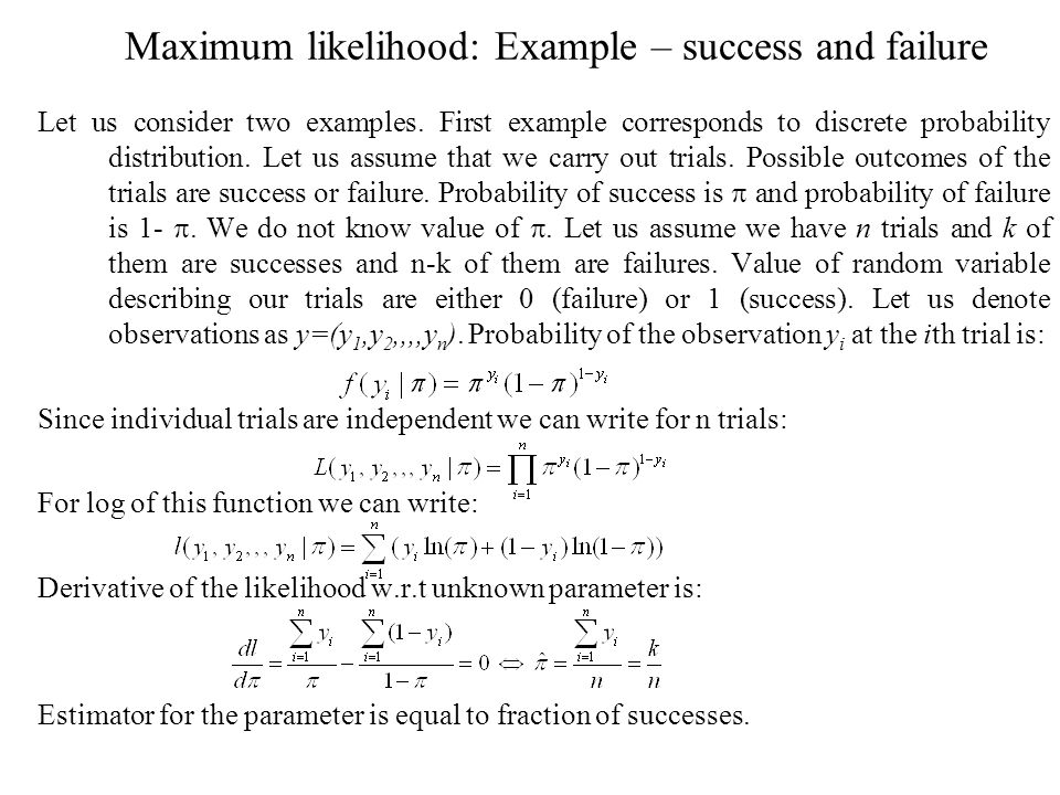 Maximum likelihood: Example – success and failure