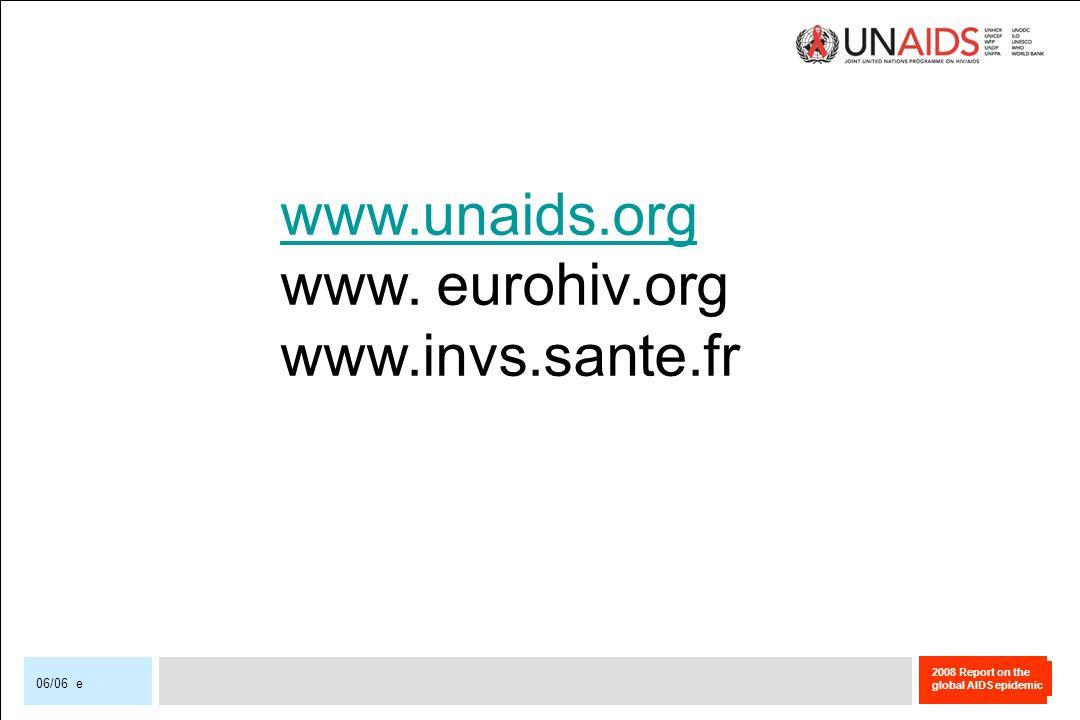 www.unaids.org www. eurohiv.org www.invs.sante.fr 06/06 e