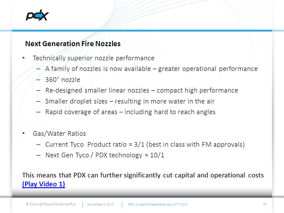 www.pursuitdynamics.com www.pdx.biz. PDX Fire Suppression. PDX licensed to Tyco – the absolute number 1 in the global market.