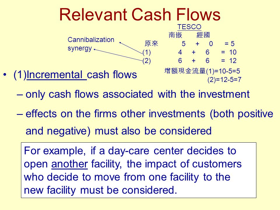 incremental cash flows Of the super project • this is not an accounting exercise in accounting, one tries to how do we know which cash flows are incremental cash flows.