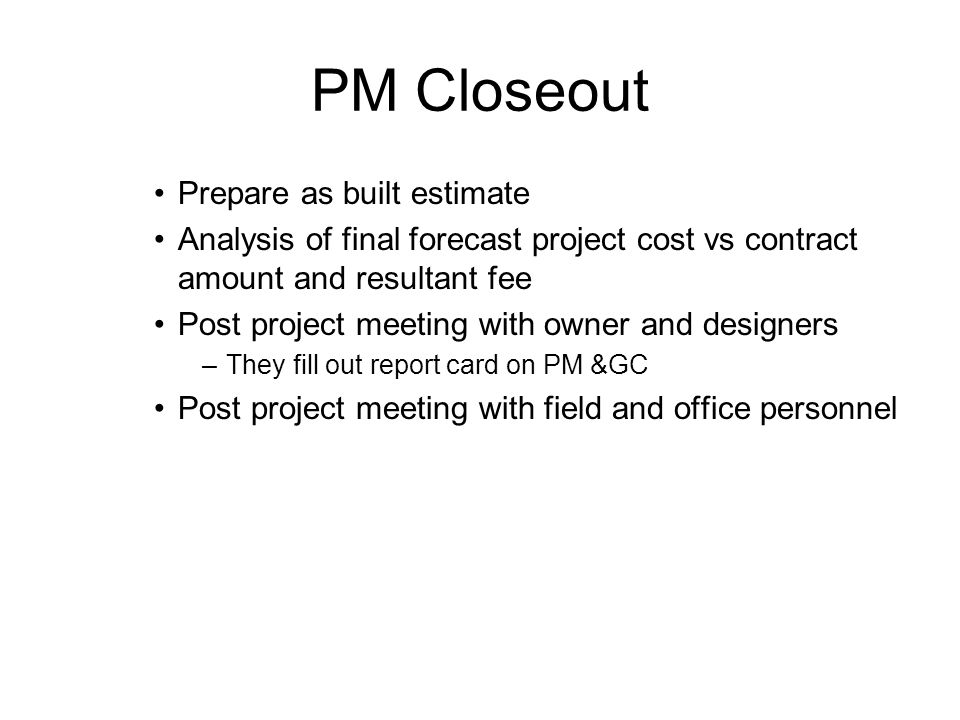 PM Closeout Prepare as built estimate
