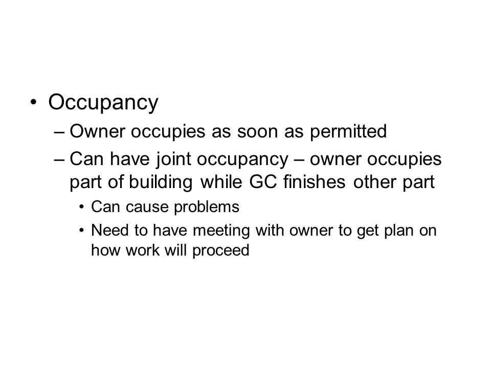 Occupancy Owner occupies as soon as permitted