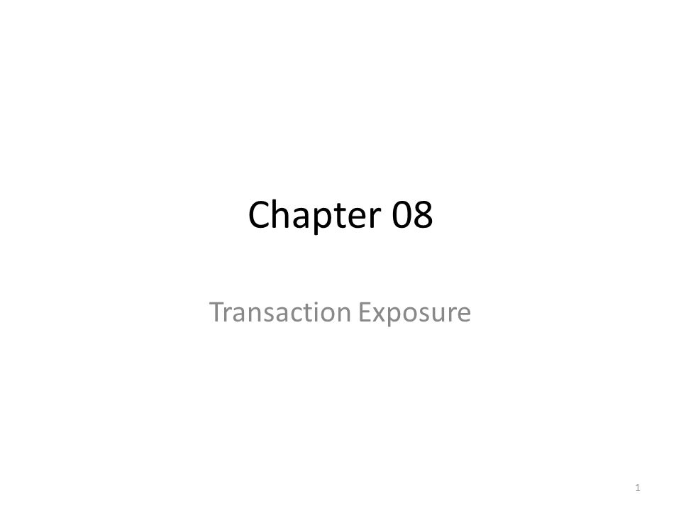 Chapter 08 Transaction Exposure