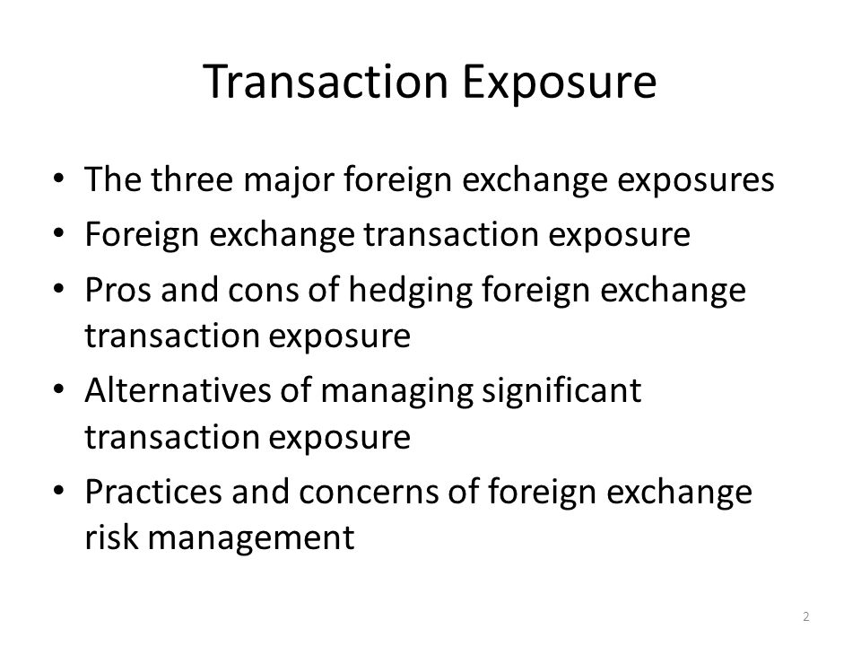 Transaction Exposure The three major foreign exchange exposures