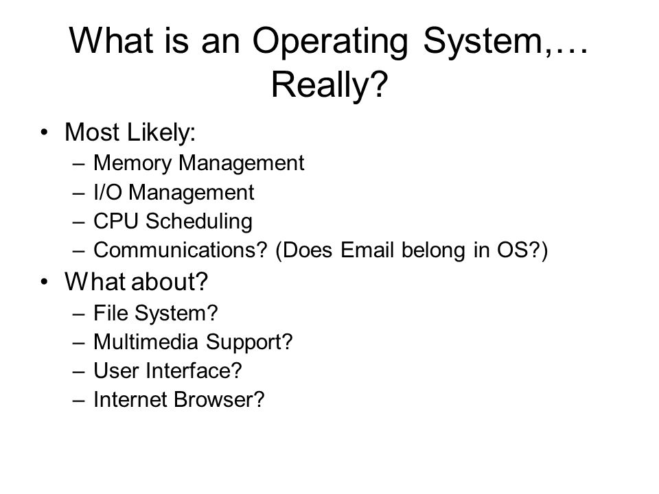 What is an Operating System,… Really