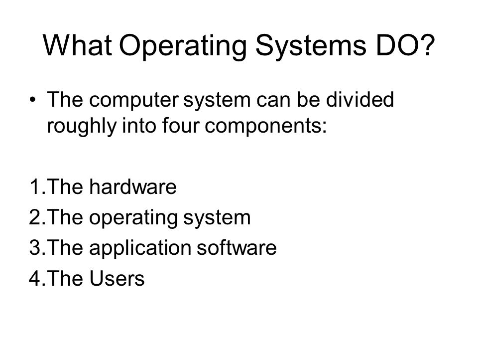 What Operating Systems DO