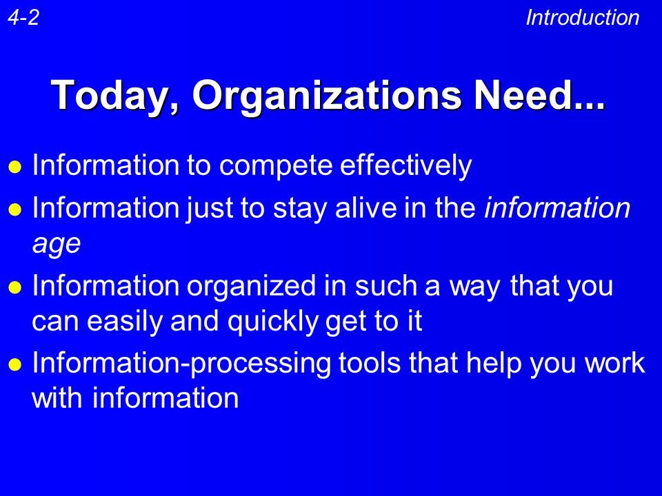 Today, Organizations Need...