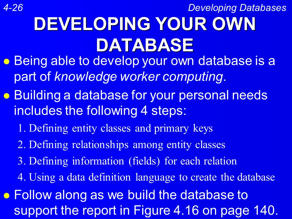 DEVELOPING YOUR OWN DATABASE