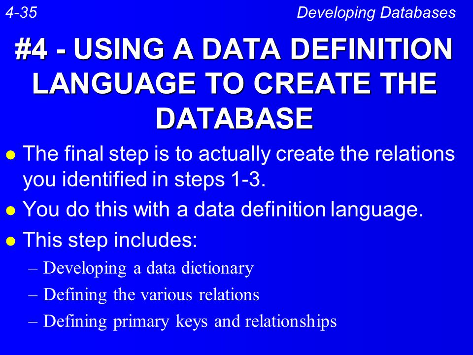 #4 - USING A DATA DEFINITION LANGUAGE TO CREATE THE DATABASE
