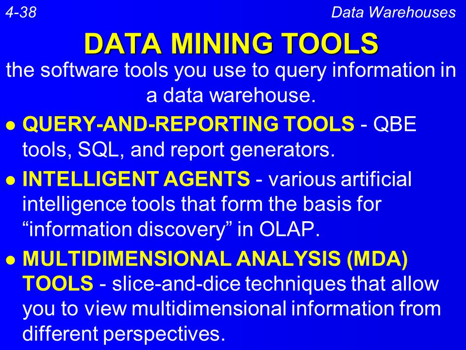 the software tools you use to query information in a data warehouse.