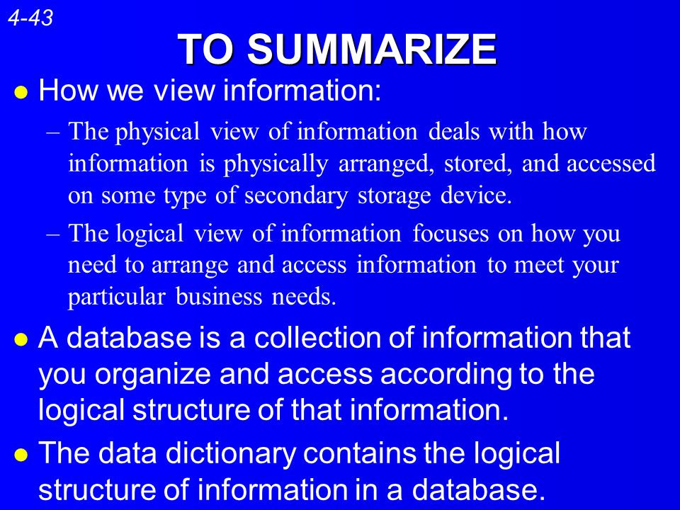 TO SUMMARIZE How we view information: