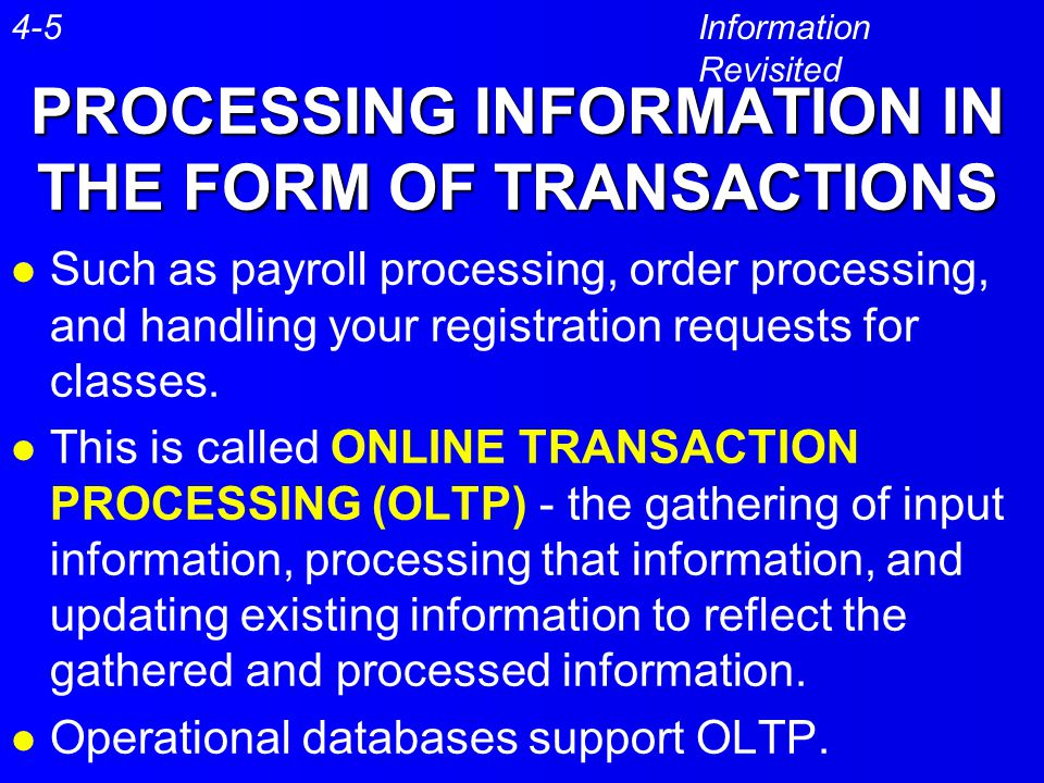 PROCESSING INFORMATION IN THE FORM OF TRANSACTIONS
