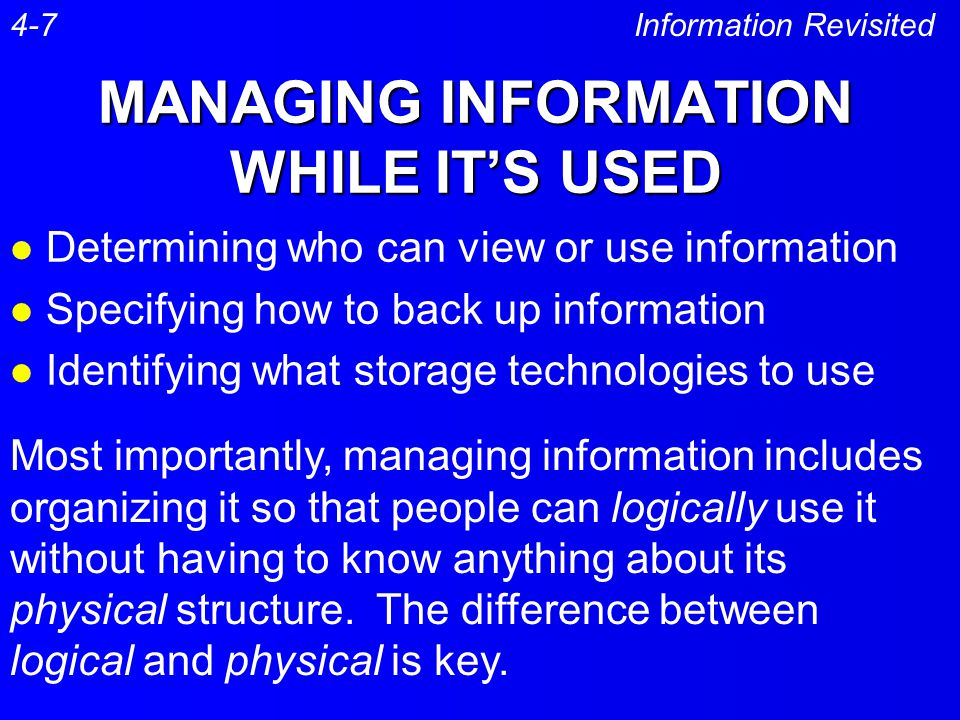 MANAGING INFORMATION WHILE IT'S USED
