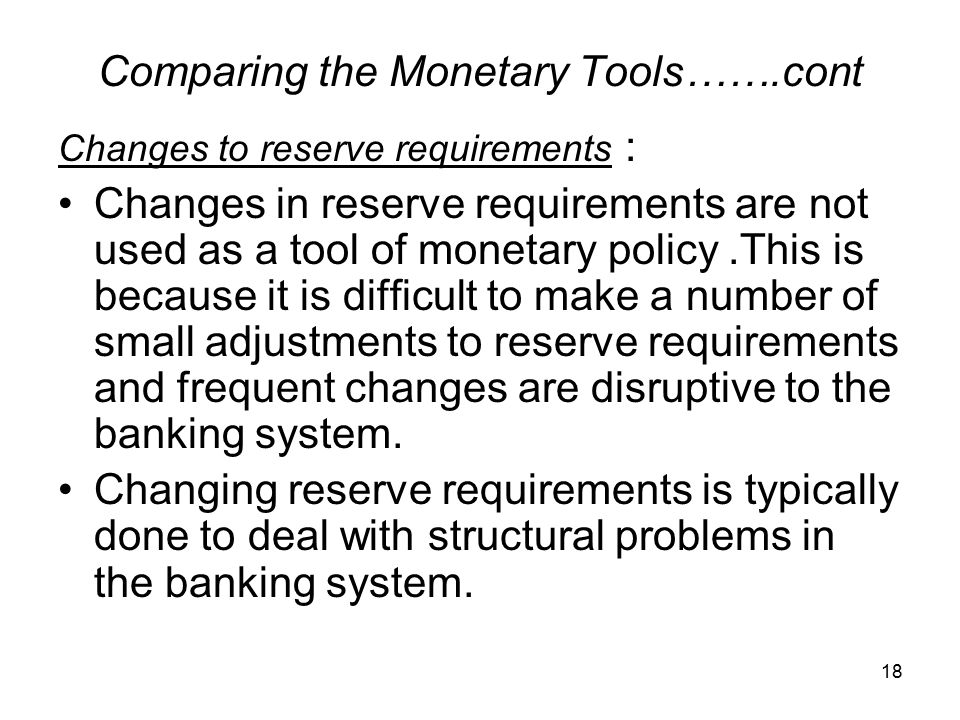 Comparing the Monetary Tools…….cont