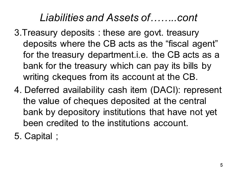 Liabilities and Assets of……..cont