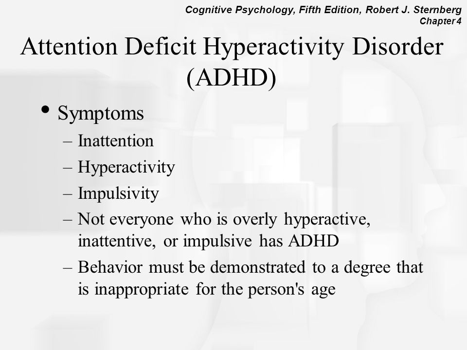 attention deficit hyperactivity disorder and its symptoms Attention deficit hyperactivity disorder (adhd) is a behavioural disorder, not an illness or a sign of low intelligence  a child with symptoms of hyperactivity.