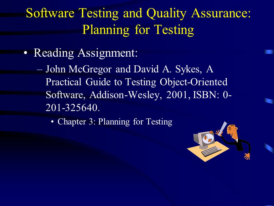 software testing and quality assurance planning for testing