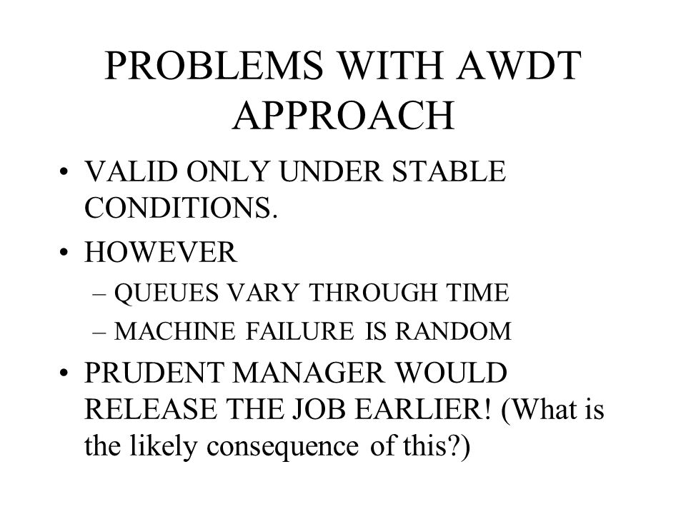 PROBLEMS WITH AWDT APPROACH