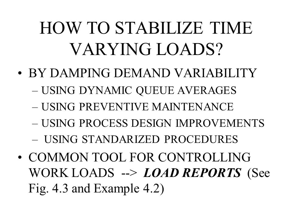 HOW TO STABILIZE TIME VARYING LOADS