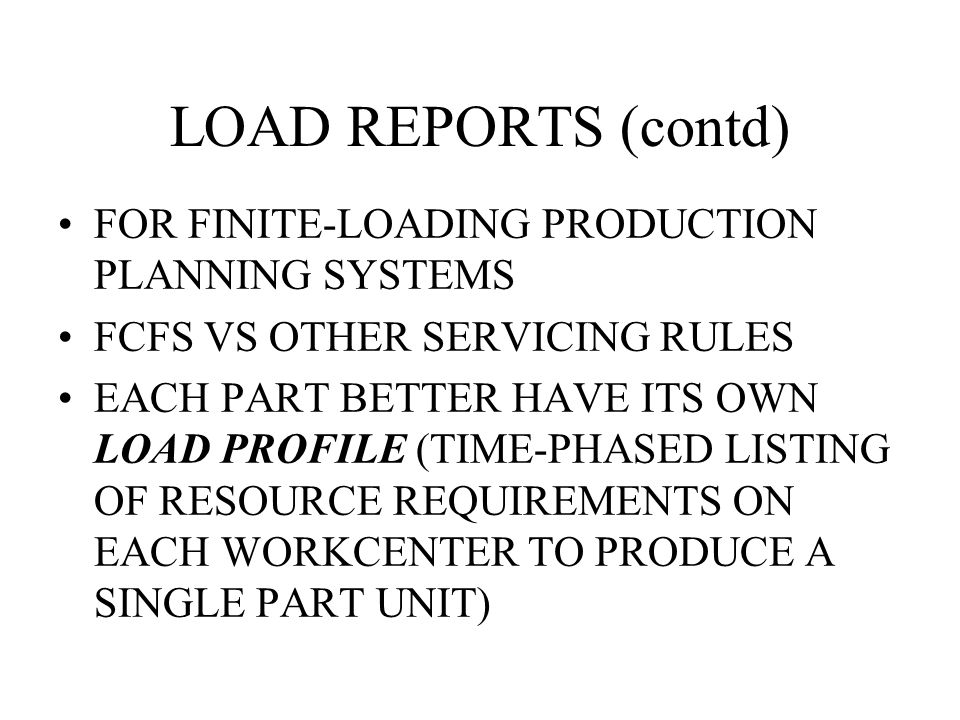 LOAD REPORTS (contd) FOR FINITE-LOADING PRODUCTION PLANNING SYSTEMS