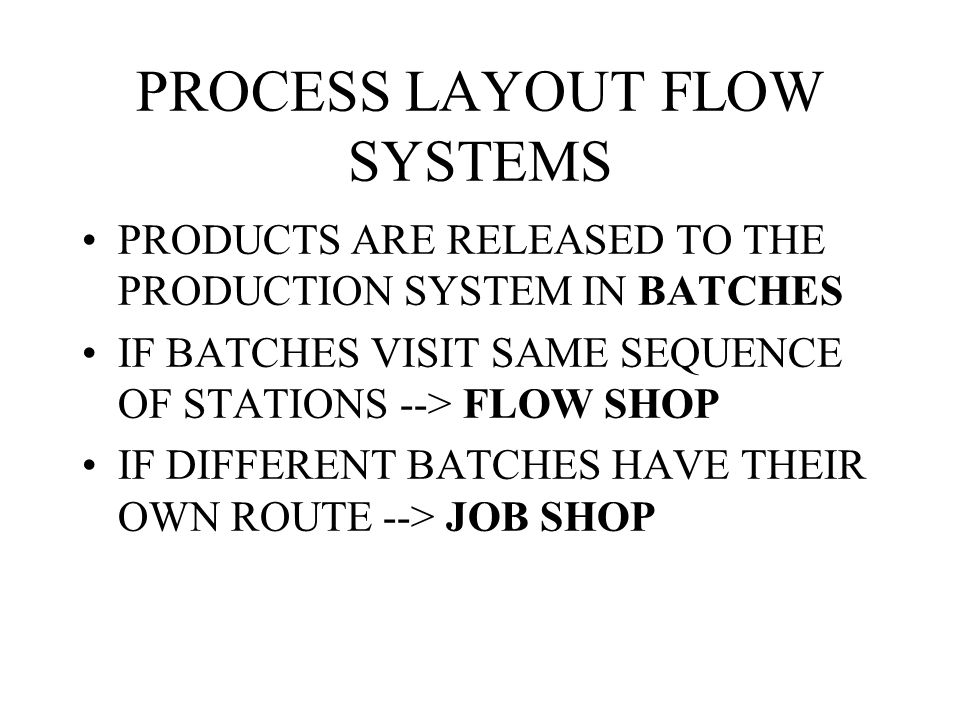 PROCESS LAYOUT FLOW SYSTEMS