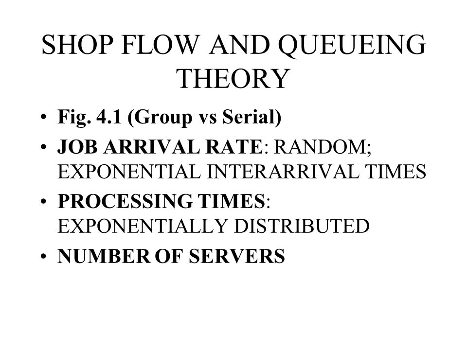 SHOP FLOW AND QUEUEING THEORY