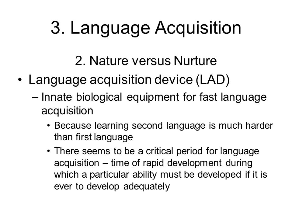 3. Language Acquisition 2. Nature versus Nurture