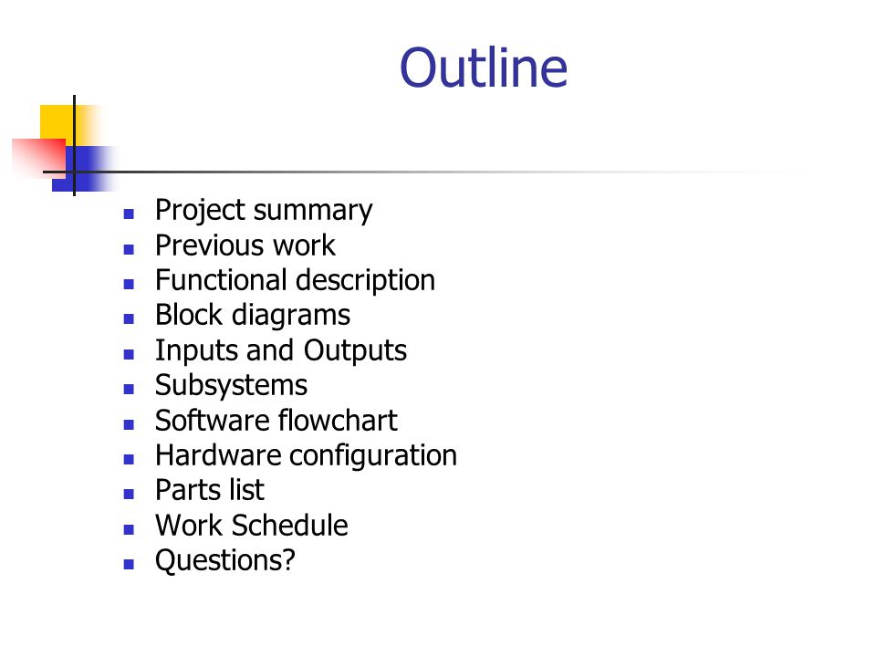 Outline Project summary Previous work Functional description