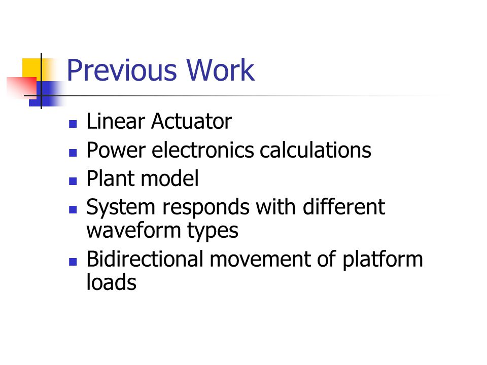 Previous Work Linear Actuator Power electronics calculations
