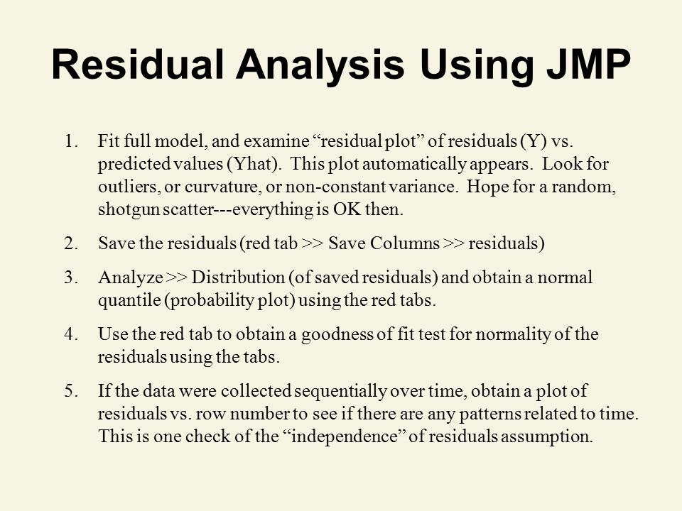 residual analysis If the residual analysis does not indicate that the model assumptions are satisfied, it often suggests ways in which the model can be modified to obtain better results model building in regression analysis, model building is the process of developing a probabilistic model that best describes the relationship between the dependent and.