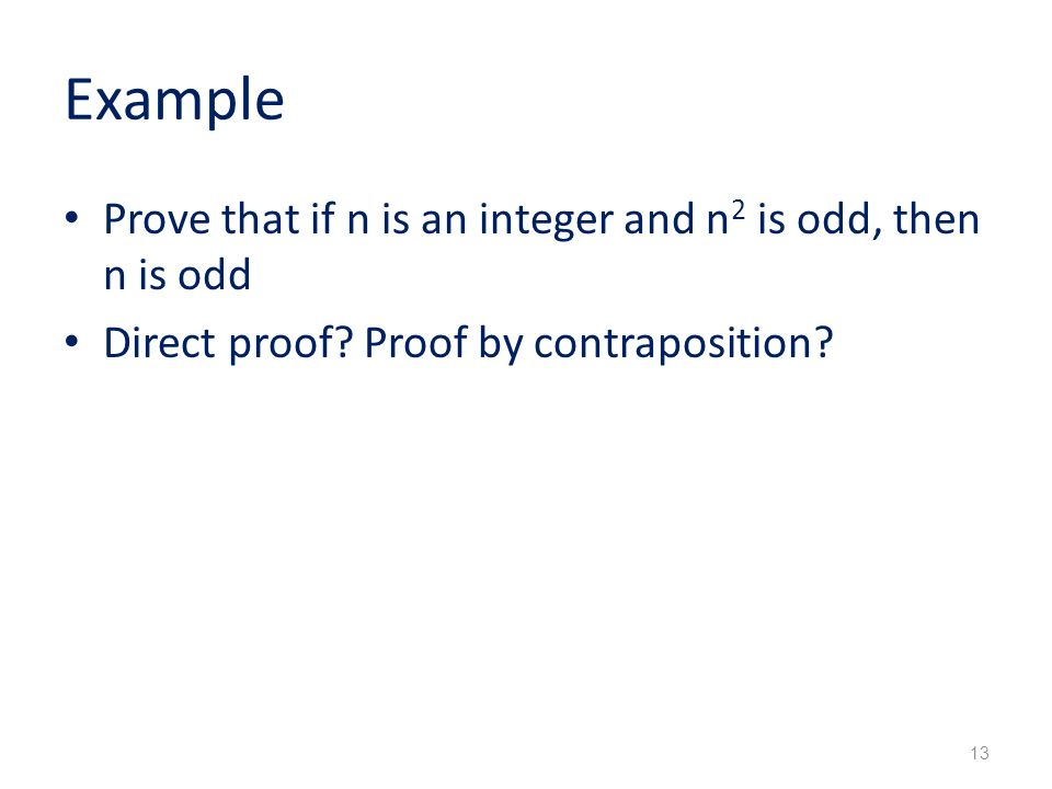 Example Prove that if n is an integer and n2 is odd, then n is odd